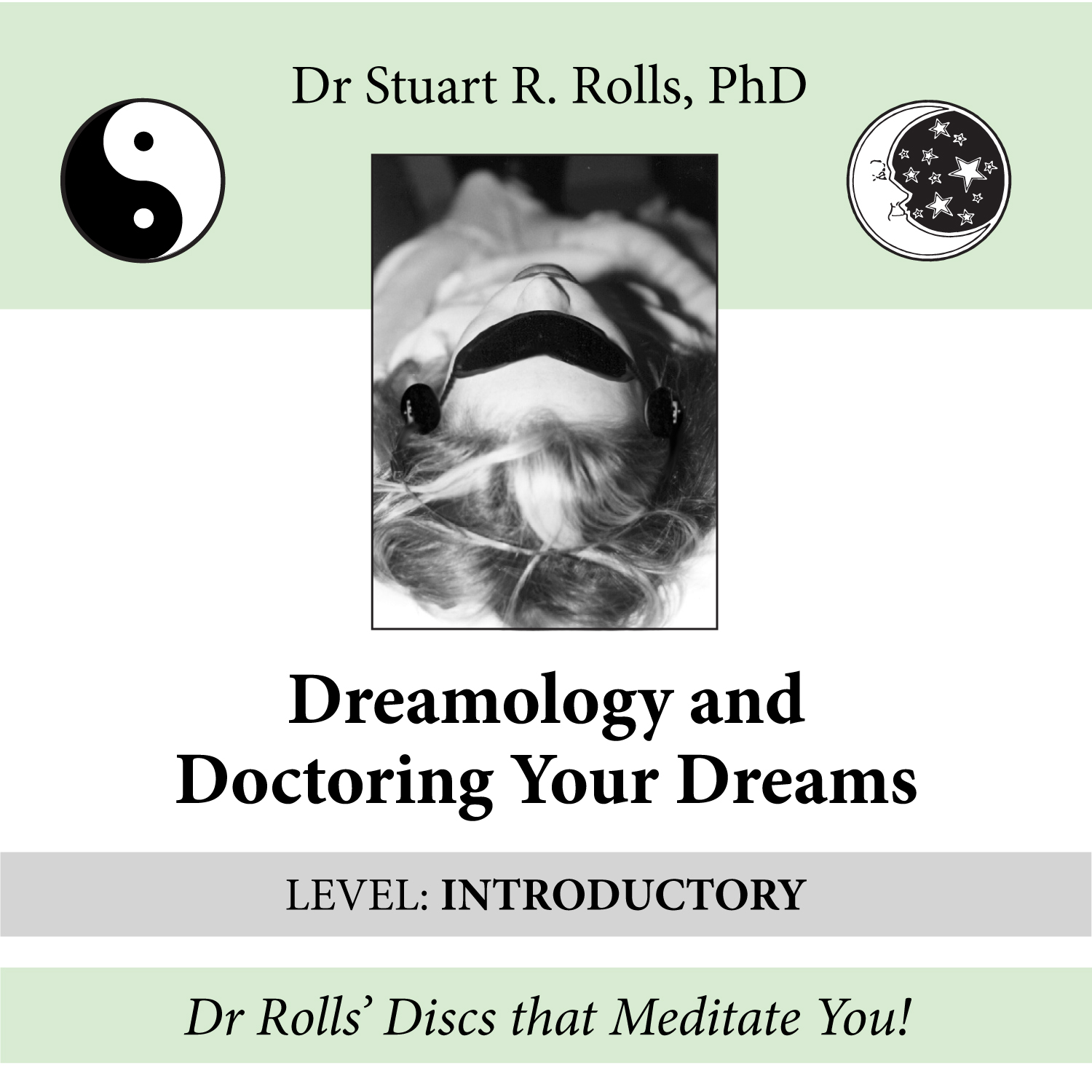 Dreamology and Doctoring Your Dreams (Introductory Level)