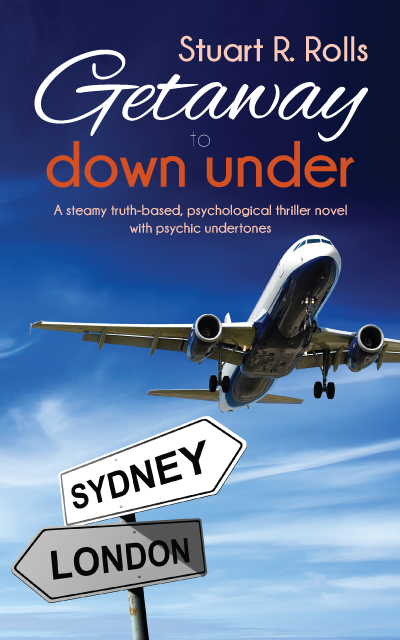 Getaway to Down Under: A truth-based psychological thriller