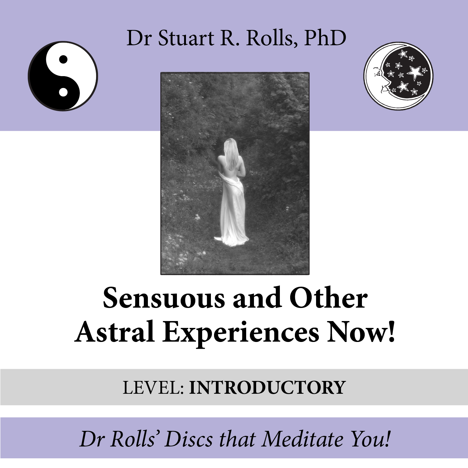 Sensuous and Other Astral Experiences Now! (Introductory Level)