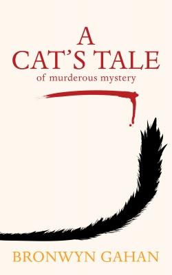 A Cat's Tale: of murderous mystery