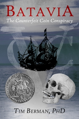 Batavia: The Counterfeit Coin Conspiracy