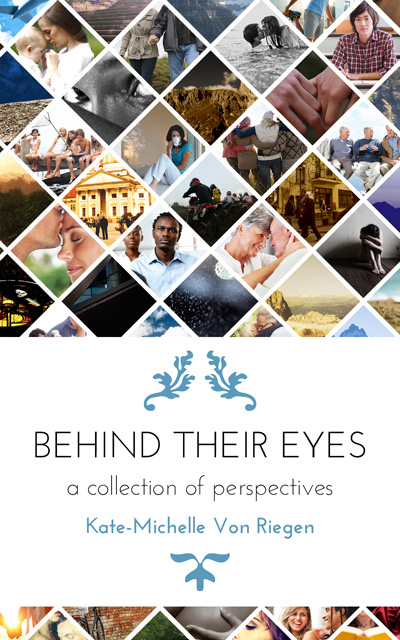 Behind Their Eyes: a collection of perspectives