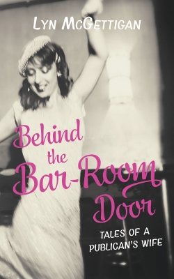 Behind the Bar-Room Door: Tales of a Publican's Wife