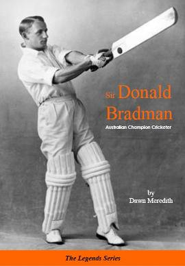 Sir Donald Bradman: Australian Champion Cricketer (The Legends Series)