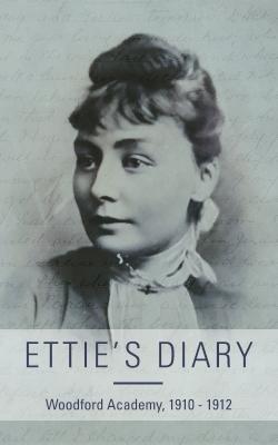 Ettie's Diary: 1910 - 1912