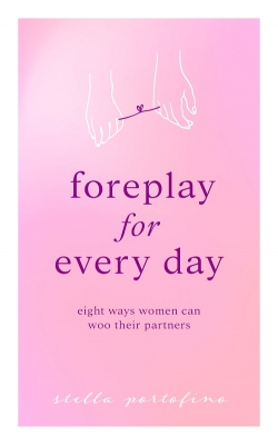 Foreplay For Every Day; Eight Ways Women Can Woo Their Partners