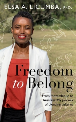 Freedom to Belong: From Mozambique to Australia; My journey of blending cultures