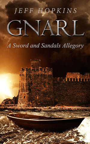 Gnarl: A Sword and Sandals Allegory