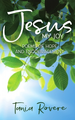 Jesus - My Joy: Poems of hope and encouragement