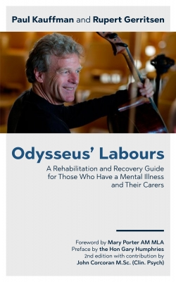 Odysseus' Labours: A Rehabilitation and Recovery Guide for Those Who Have a Mental Illness and Their Carers