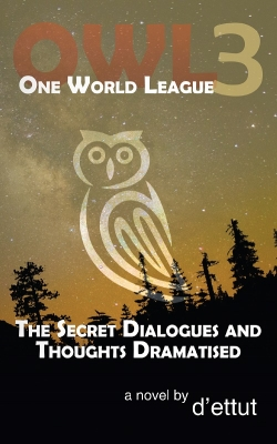 OWL BOOK 3: The Secret Dialogues and Thoughts Dramatised