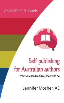 Self publishing for Australian authors: What you need to have, know and do