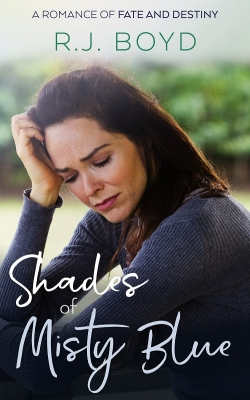 Shades of Misty Blue: A Romance of Fate and Destiny