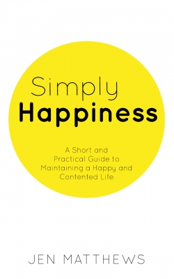 Simply Happiness: A Short and Practical Guide to Maintaining a Happy and Contented Life