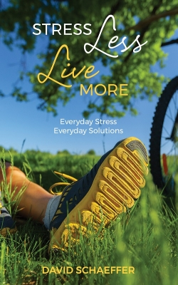 Stress Less, Live More: Everyday Stress, Everyday Solutions