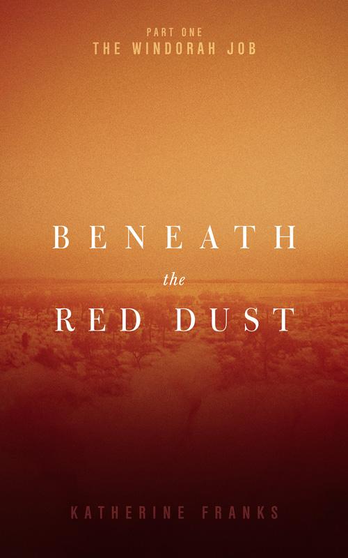 The Windorah Job (Beneath the Red Dust Book 1)