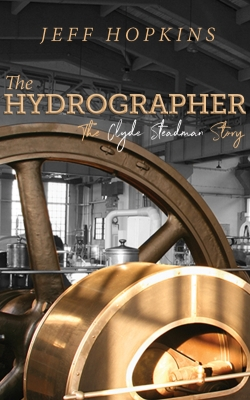 The Hydrographer: The Clyde Steadman Story