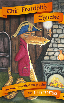 Thir Franthith Thnake: An Unauthorithed Biography