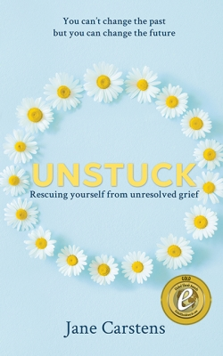 Unstuck: Rescuing yourself from unresolved grief