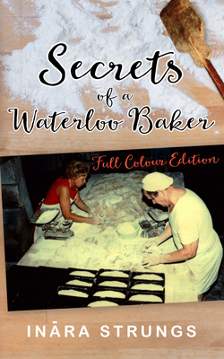 Secrets of a Waterloo Baker - full colour edition