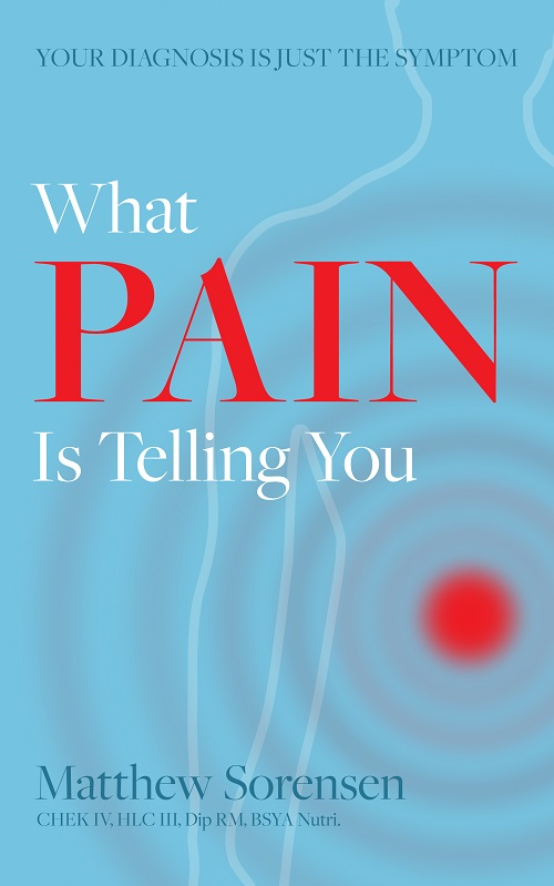 What Pain is Telling You: Your diagnosis is just the symptom