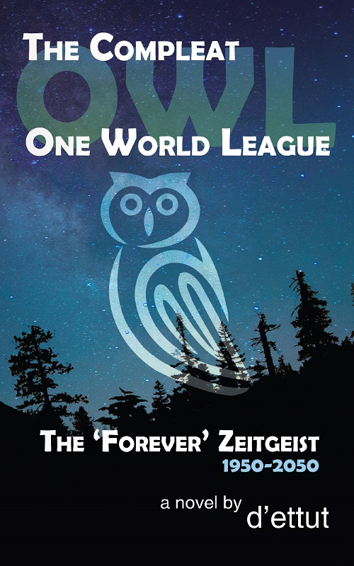 The Compleat OWL - One World League: The 'Forever' Zeitgeist 1950-2050