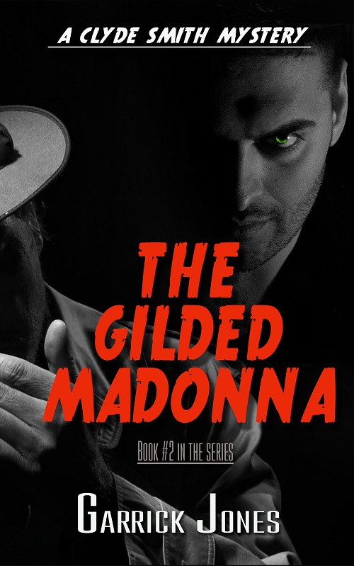 The Gilded Madonna: A Clyde Smith Mystery