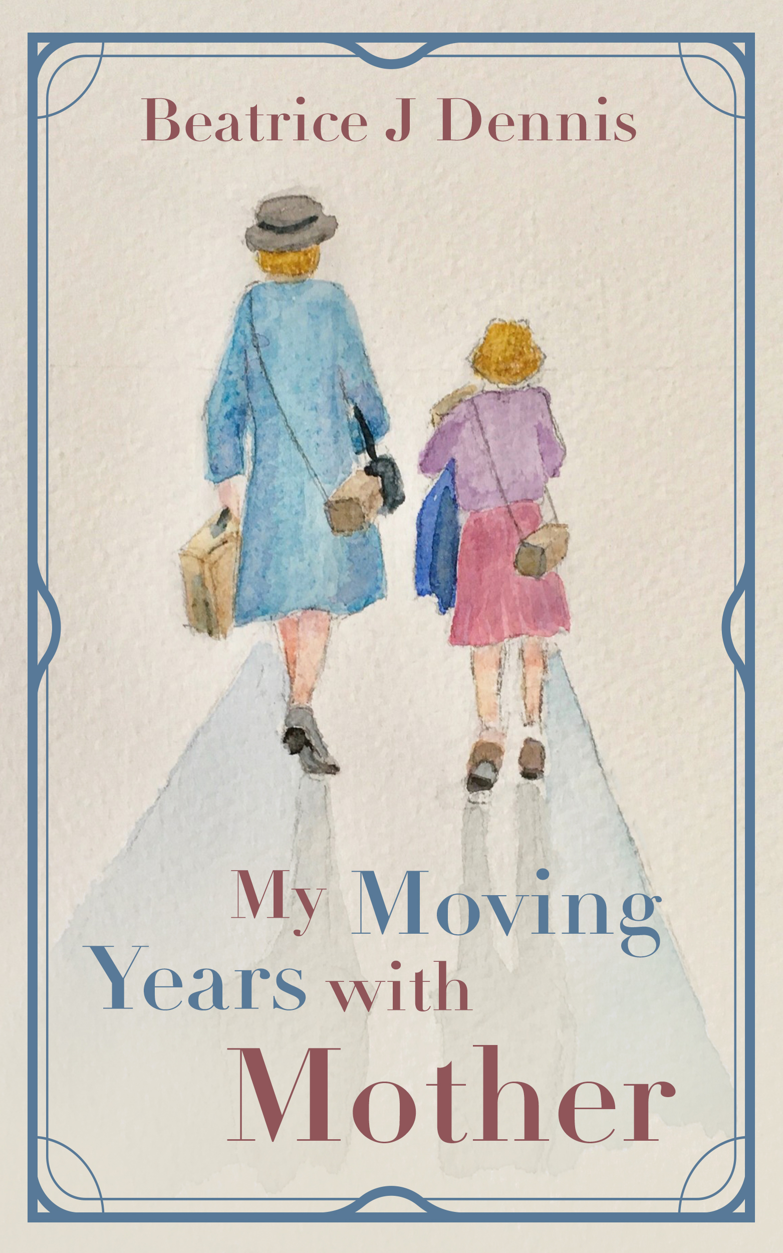 My Moving Years with Mother