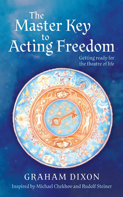 The Master Key to Acting Freedom: Getting Ready for the Theatre of Life