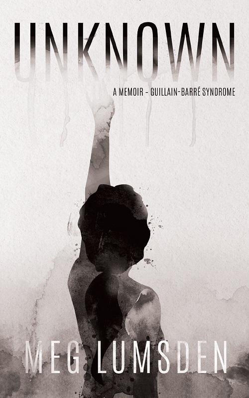 Unknown: A memoir – Guillain-Barré Syndrome