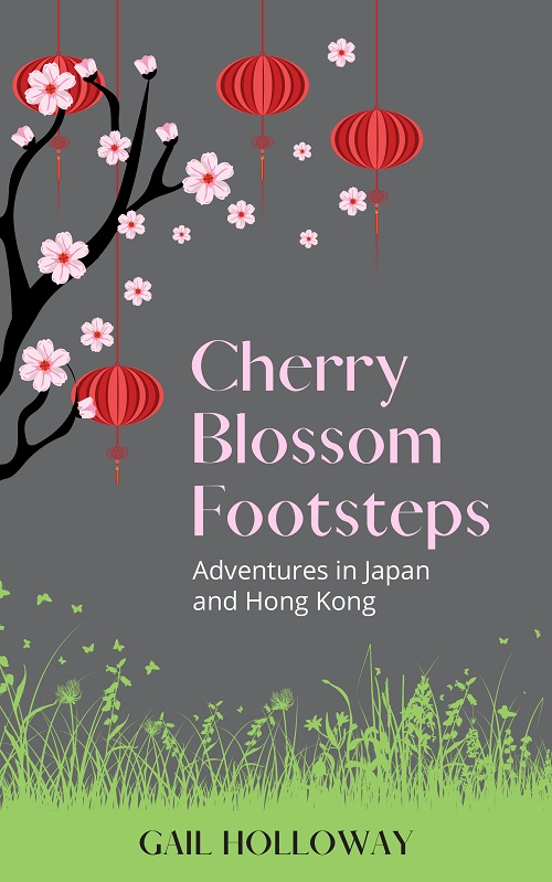 Cherry Blossom Footsteps: Adventures in Japan and Hong Kong