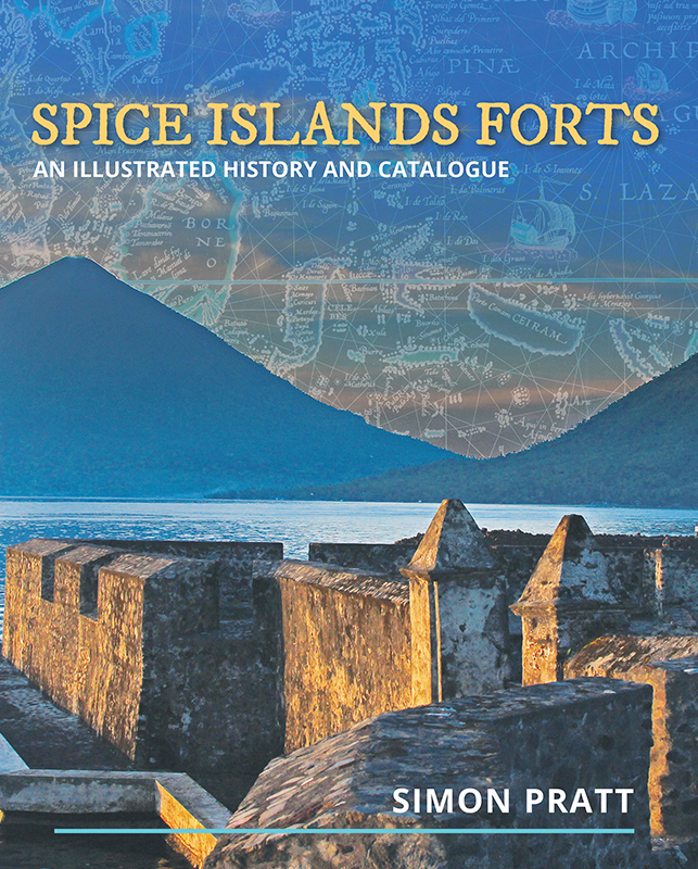 Spice Islands Forts: An illustrated history and catalogue